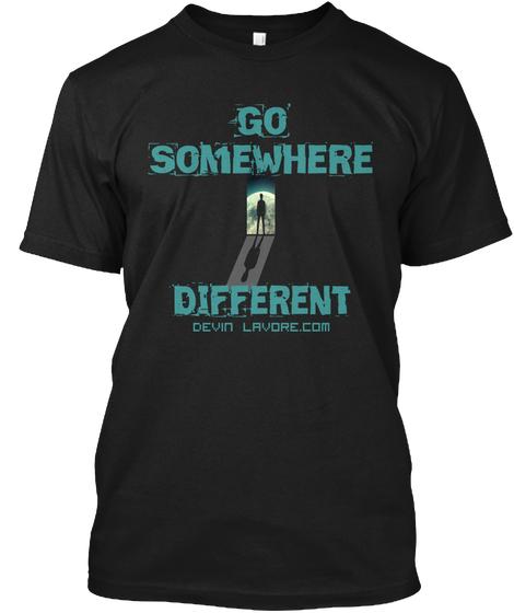Go Somewhere Different Shirt