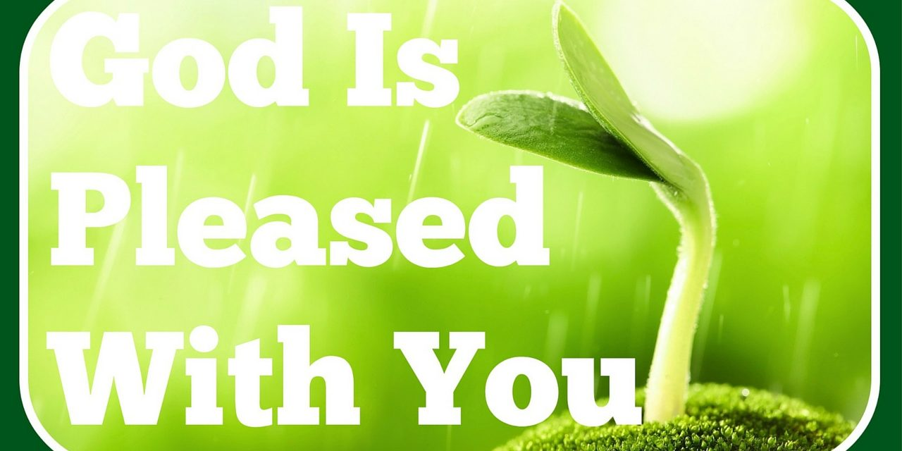 God Is Pleased With You
